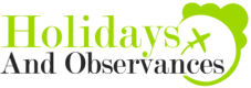 Holidays And Observances